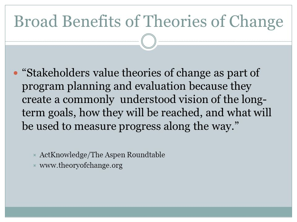 Broad Benefits of Theories of Change