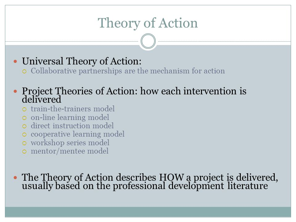 Theory of Action Universal Theory of Action: