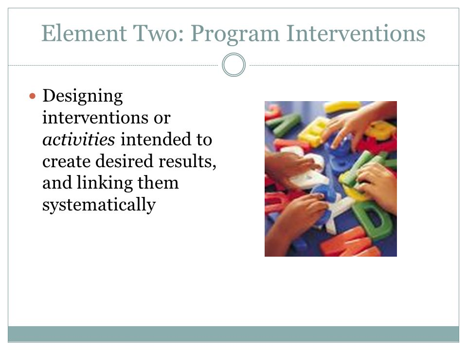 Element Two: Program Interventions