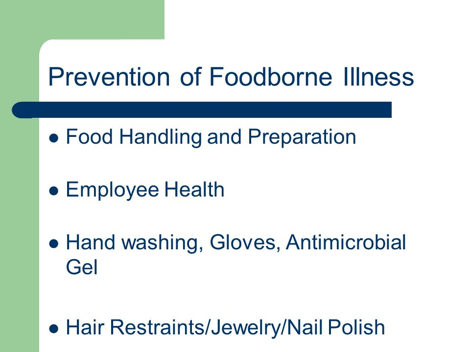 Prevention of Foodborne Illness