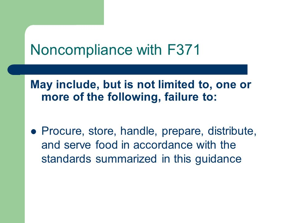 Noncompliance with F371 May include, but is not limited to, one or more of the following, failure to: