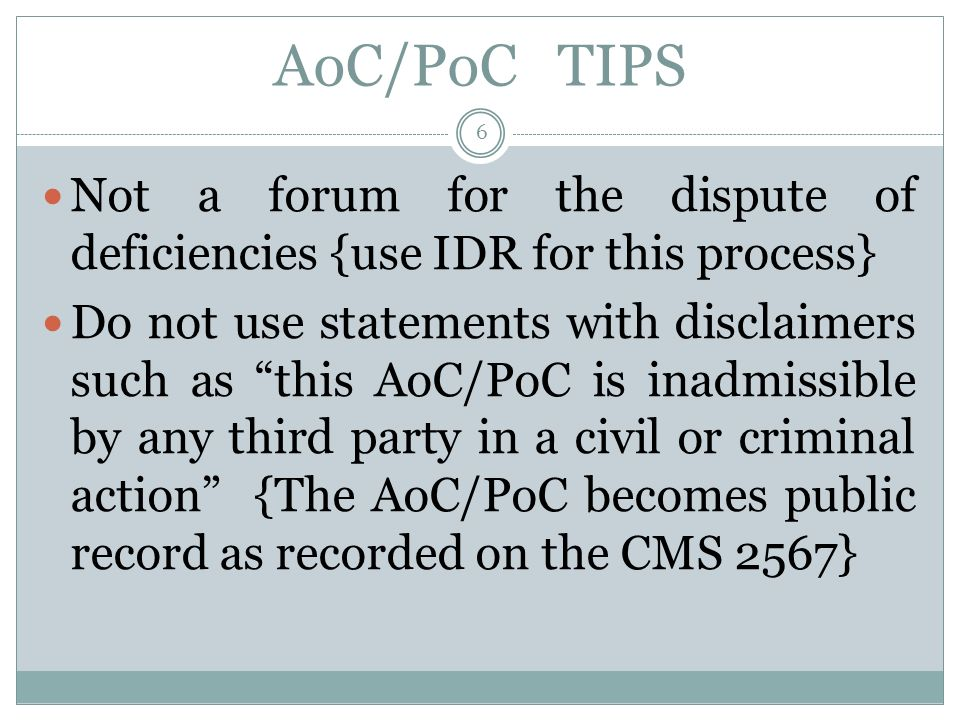 AoC/PoC TIPS Not a forum for the dispute of deficiencies {use IDR for this process}