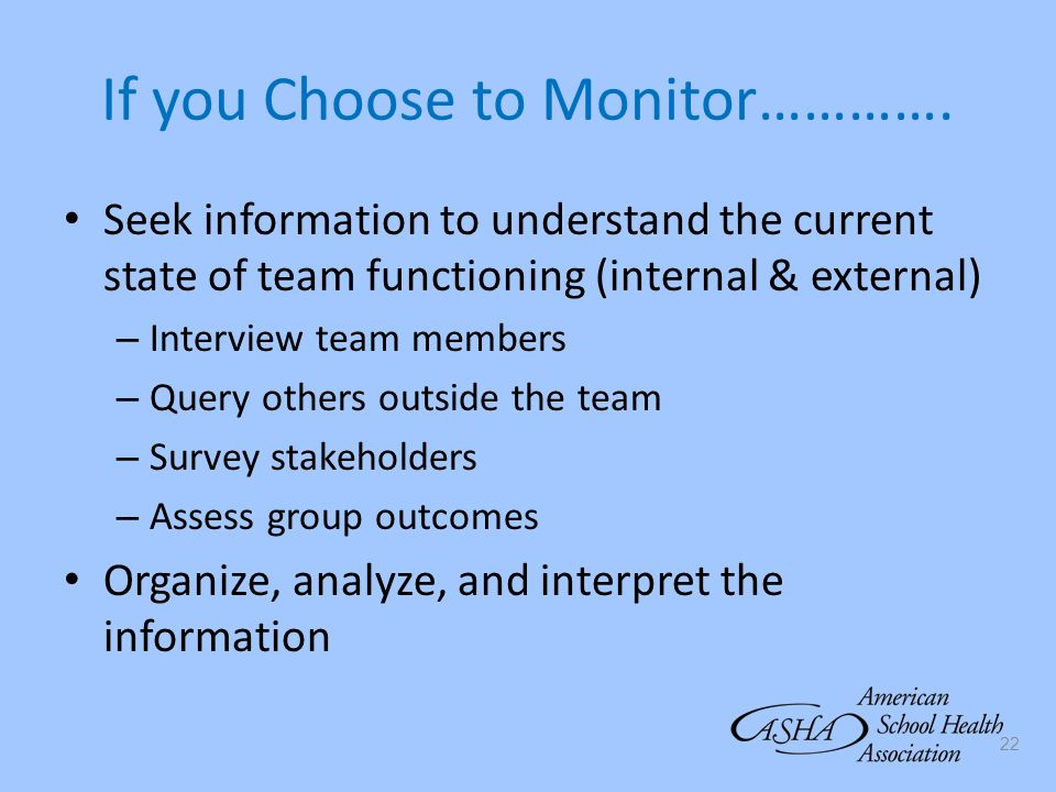 If you Choose to Monitor………….