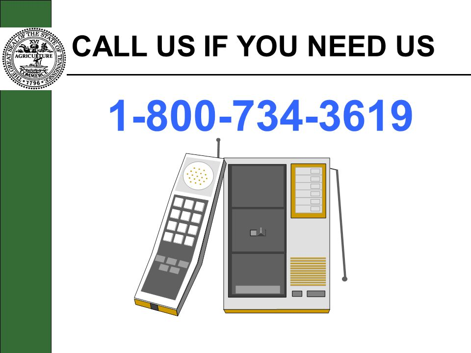 CALL US IF YOU NEED US 1-800-734-3619