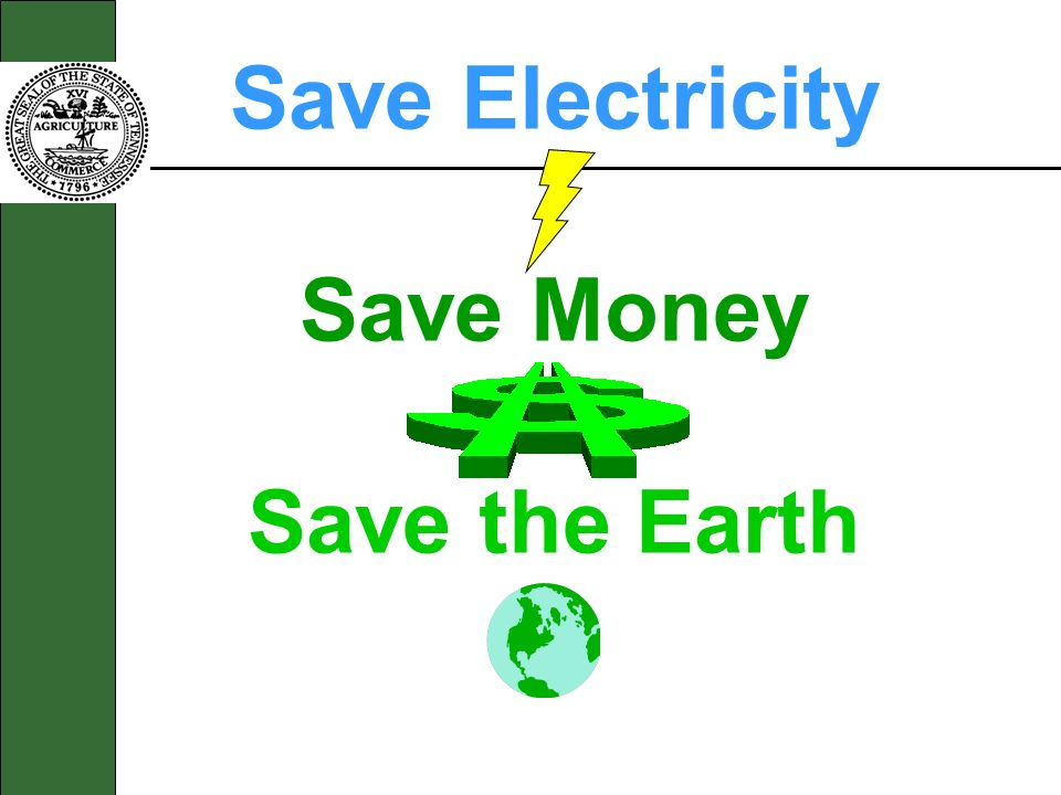 Save Electricity Save Money Save the Earth