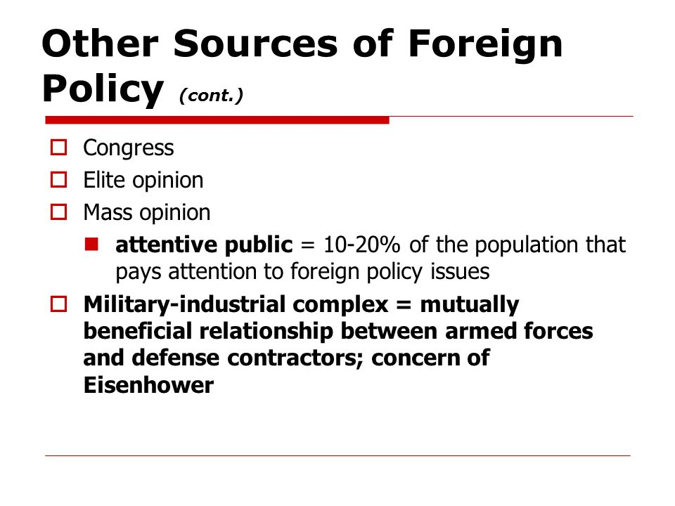 Other Sources of Foreign Policy (cont.)
