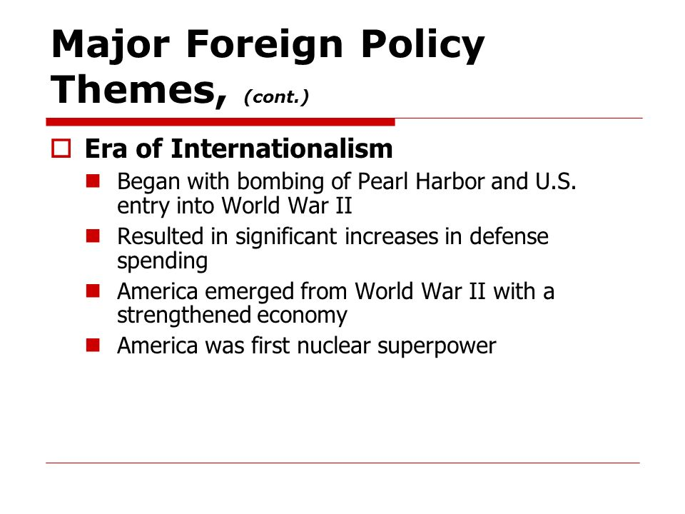 Major Foreign Policy Themes, (cont.)