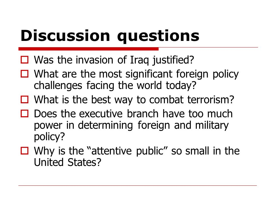 Discussion questions Was the invasion of Iraq justified