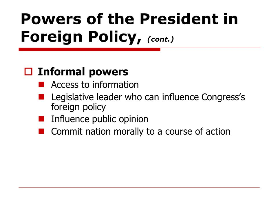 Powers of the President in Foreign Policy, (cont.)