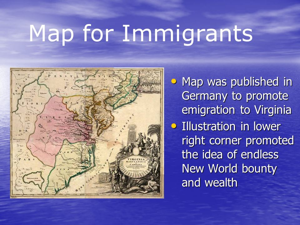 Map for Immigrants Map was published in Germany to promote emigration to Virginia.