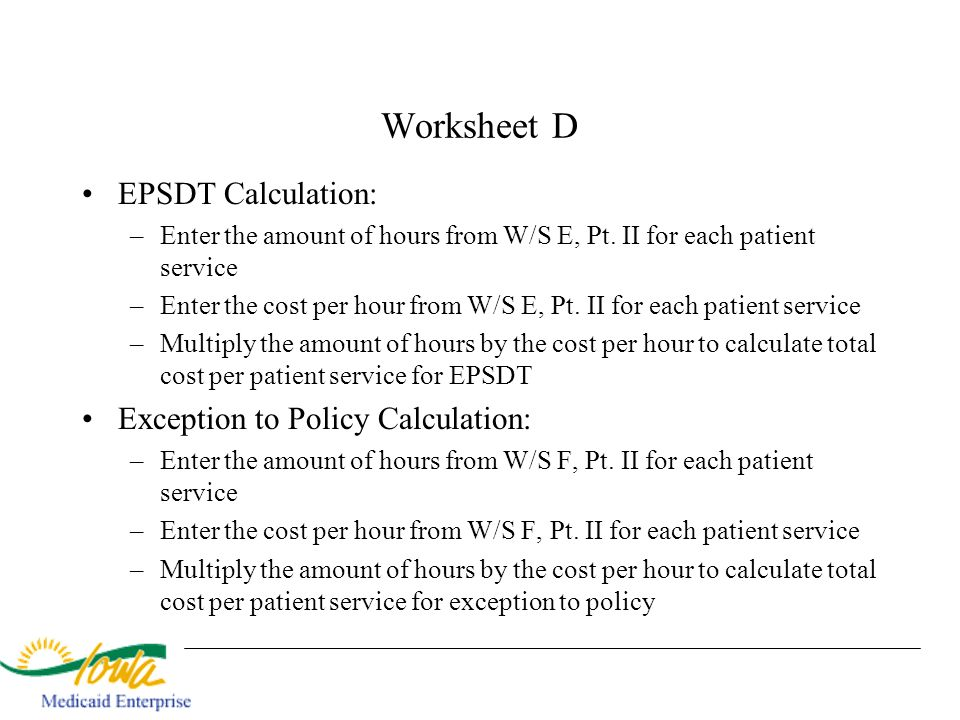 Worksheet D EPSDT Calculation: Exception to Policy Calculation: