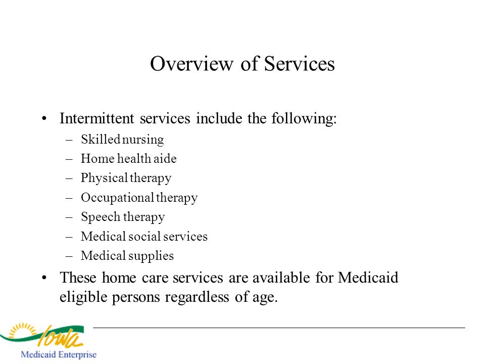 Overview of Services Intermittent services include the following: