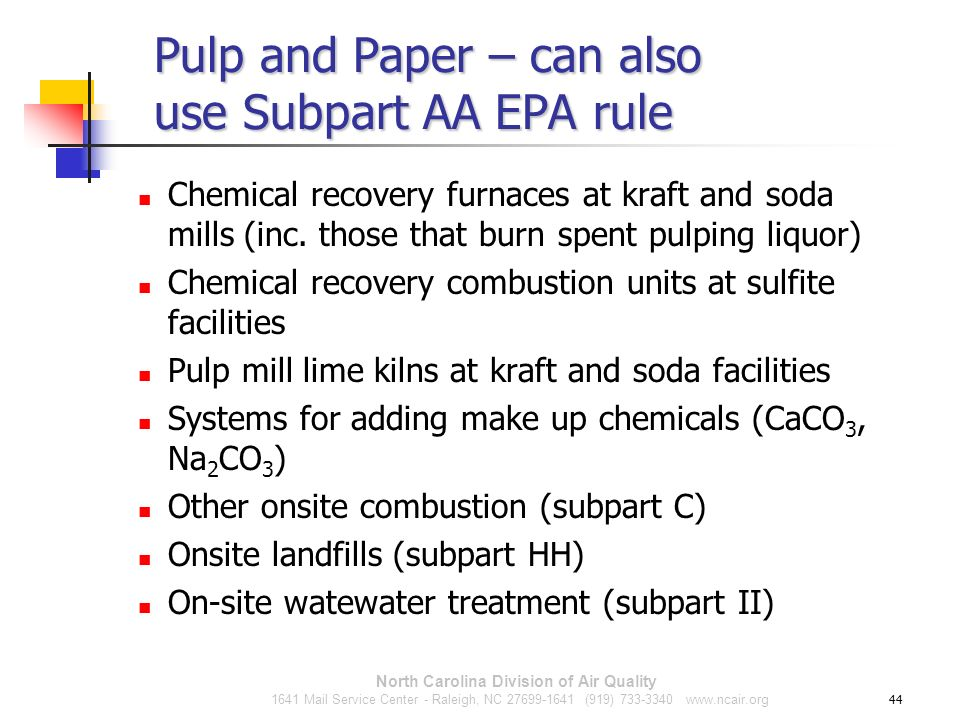 Pulp and Paper – can also use Subpart AA EPA rule