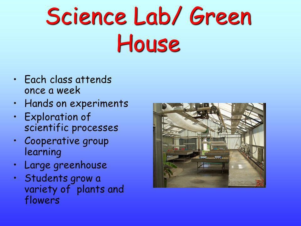 Science Lab/ Green House