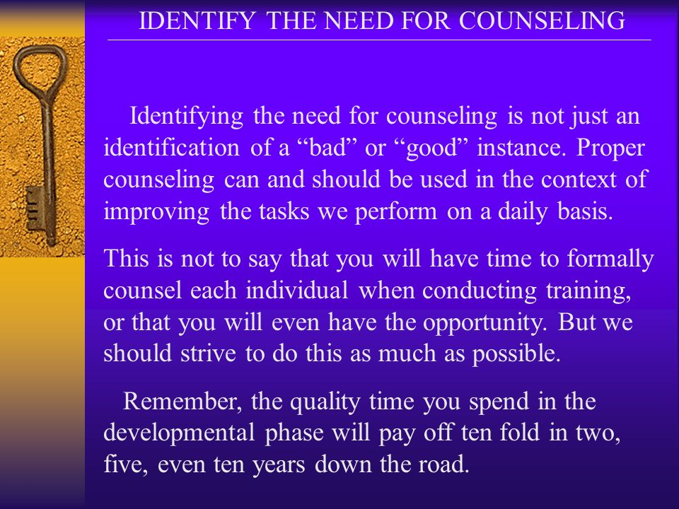 IDENTIFY THE NEED FOR COUNSELING