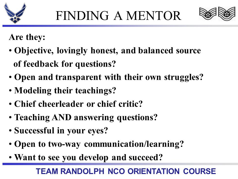 FINDING A MENTOR Are they: