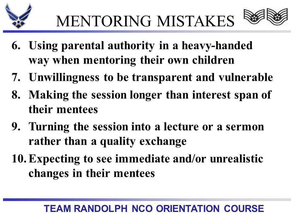 MENTORING MISTAKES Using parental authority in a heavy-handed way when mentoring their own children.