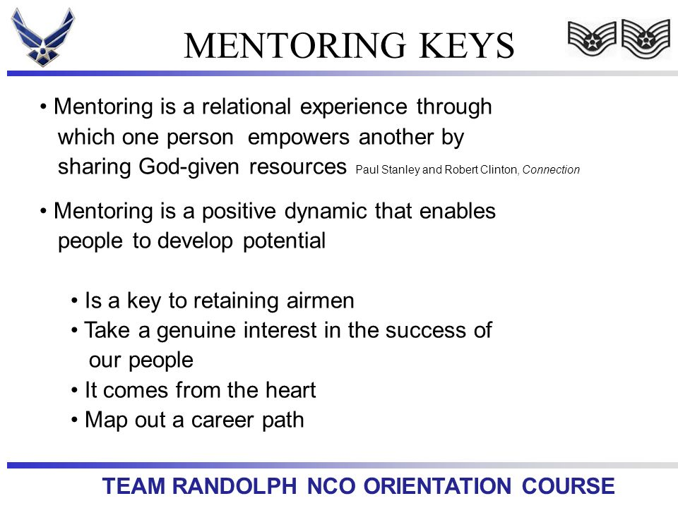 MENTORING KEYS Mentoring is a relational experience through