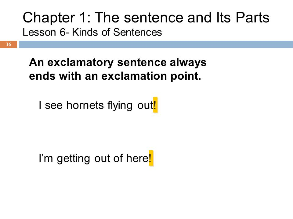 Chapter 1: The sentence and Its Parts Lesson 6- Kinds of Sentences