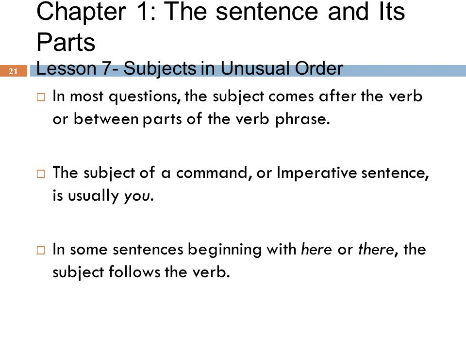 Chapter 1: The sentence and Its Parts Lesson 7- Subjects in Unusual Order