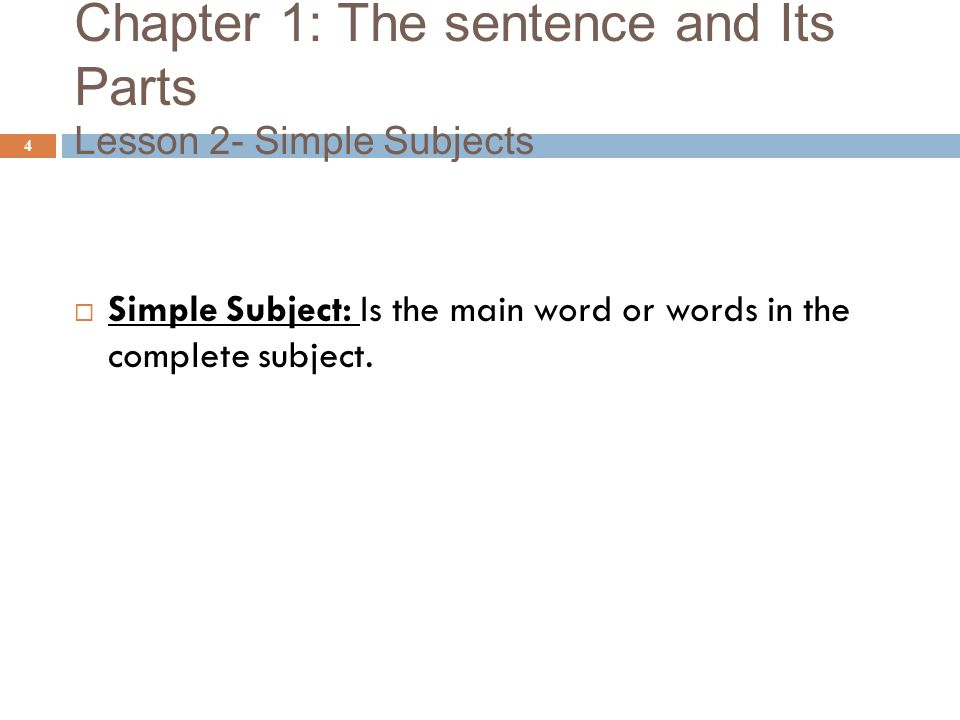 Chapter 1: The sentence and Its Parts Lesson 2- Simple Subjects