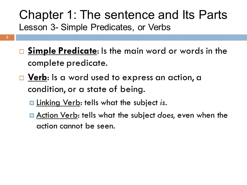 Chapter 1: The sentence and Its Parts Lesson 3- Simple Predicates, or Verbs
