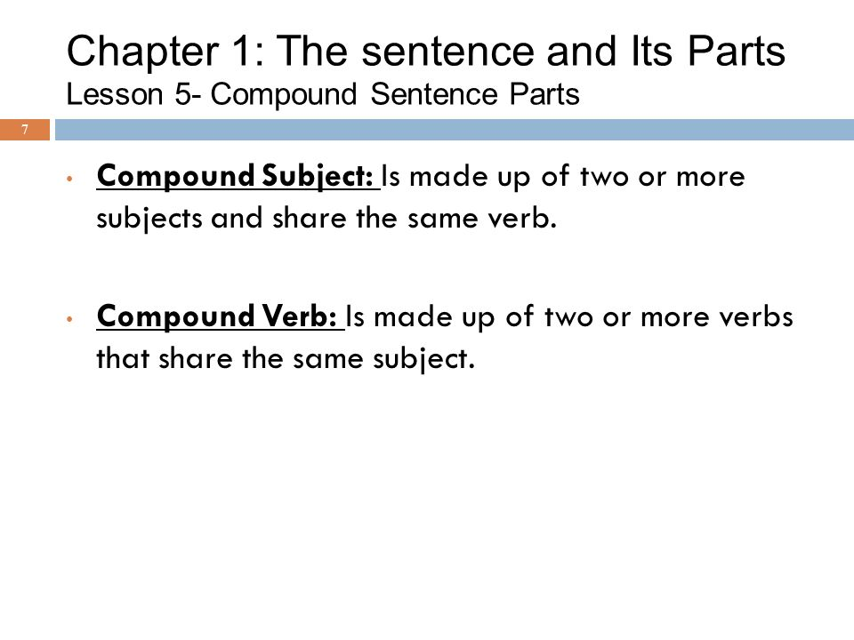 Chapter 1: The sentence and Its Parts Lesson 5- Compound Sentence Parts