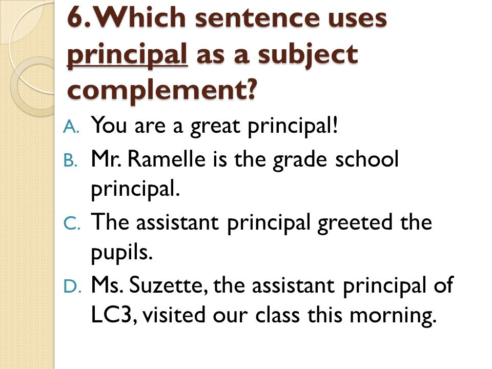Nominative functions of nouns ppt video online download which sentence uses principal as a subject complement m4hsunfo