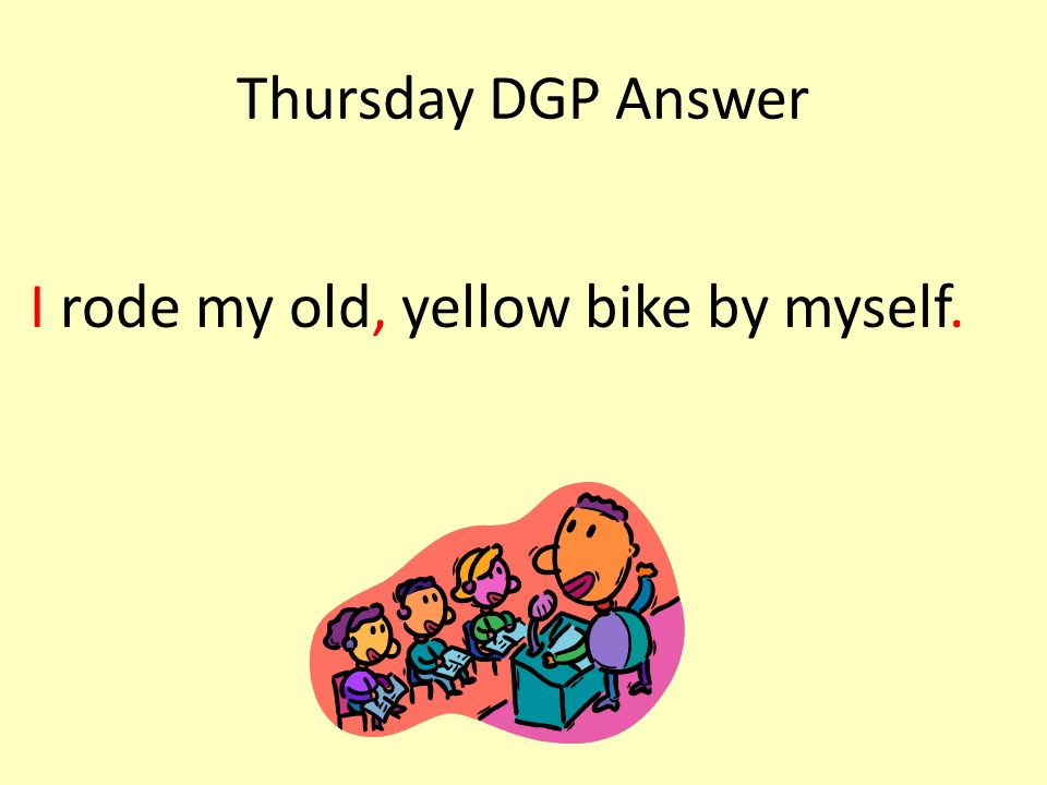 I rode my old, yellow bike by myself.