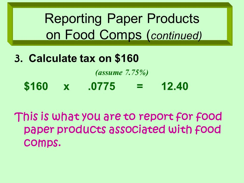 Reporting Paper Products on Food Comps (continued)
