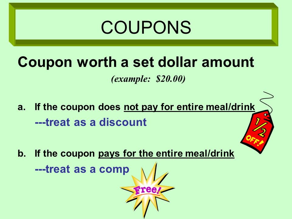 COUPONS Coupon worth a set dollar amount (example: $20.00)
