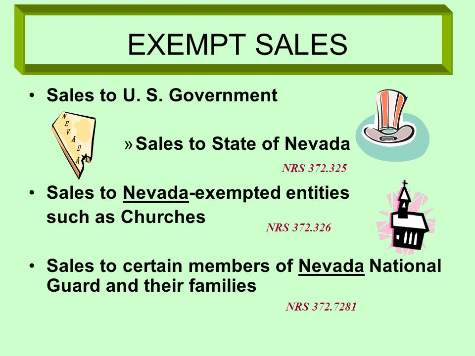 EXEMPT SALES Sales to U. S. Government Sales to State of Nevada