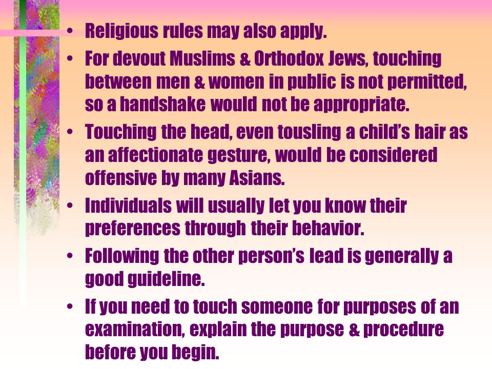 Religious rules may also apply.