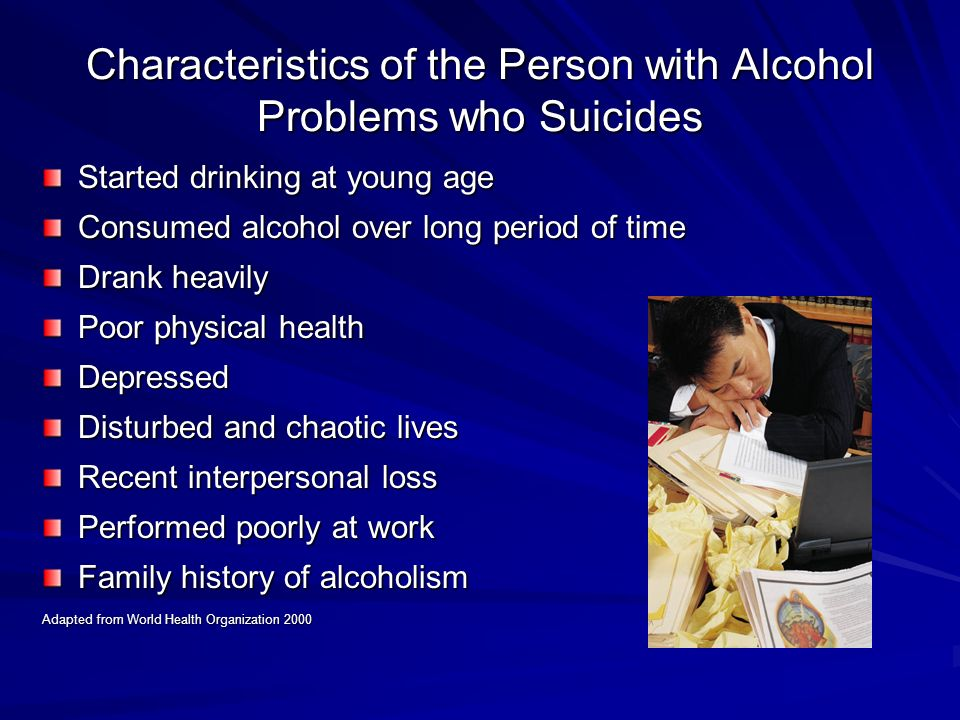 Characteristics of the Person with Alcohol Problems who Suicides
