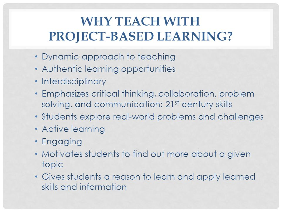 Why Teach with Project-Based Learning