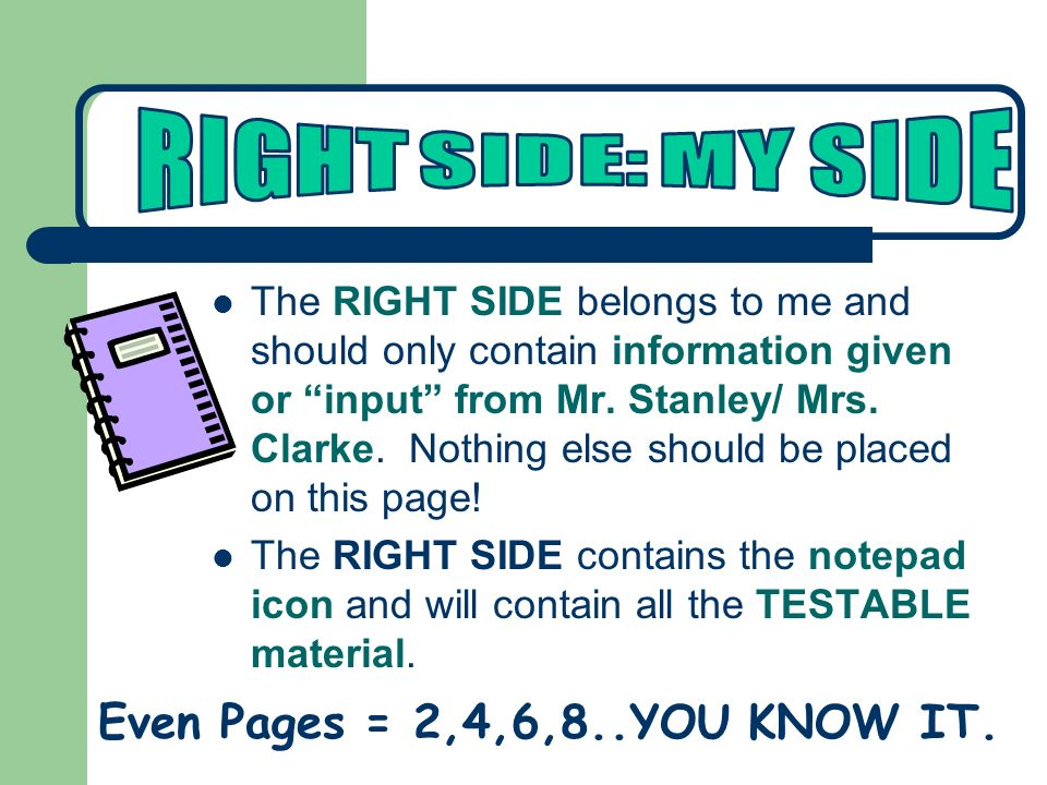 RIGHT SIDE: MY SIDE Even Pages = 2,4,6,8..YOU KNOW IT.