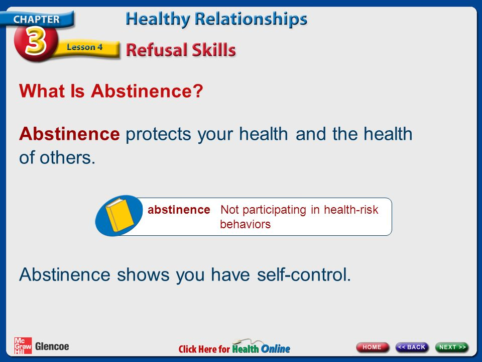 Abstinence protects your health and the health of others.
