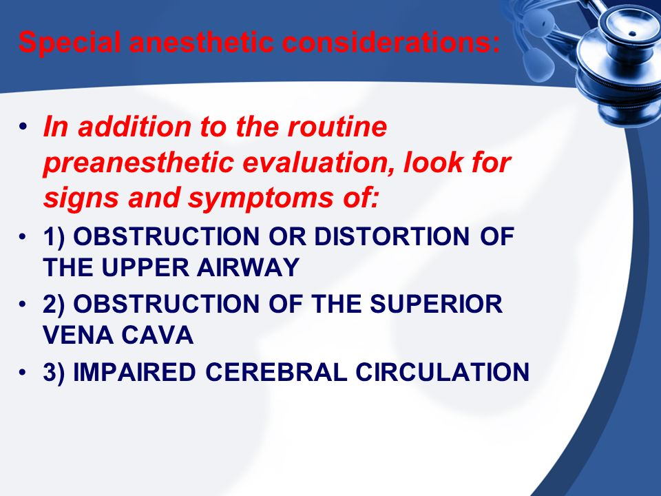 Special anesthetic considerations: