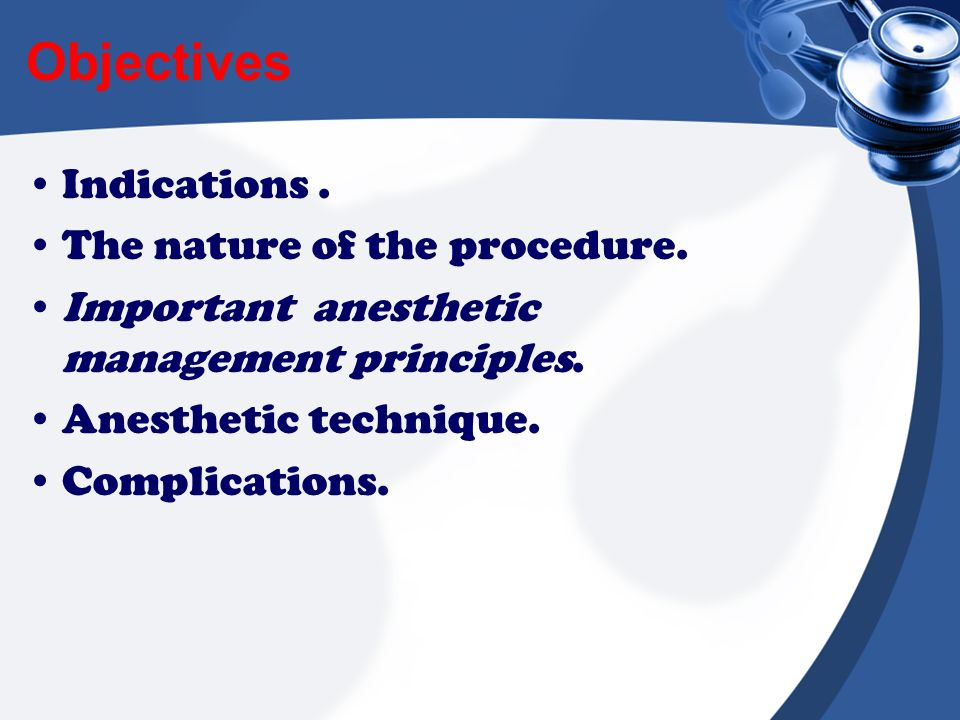 Objectives Indications . The nature of the procedure.