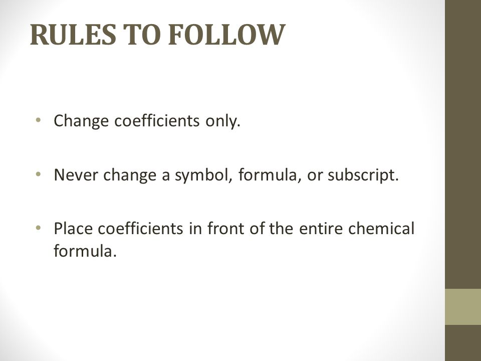 RULES TO FOLLOW Change coefficients only.