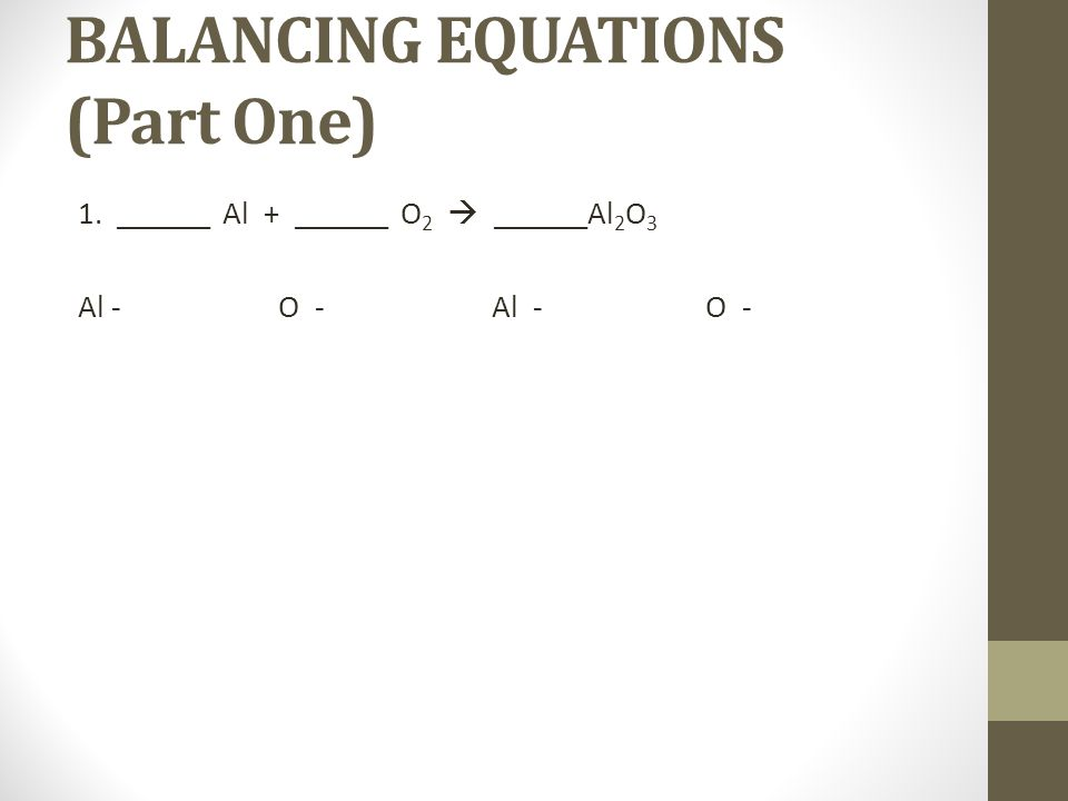 BALANCING EQUATIONS (Part One)