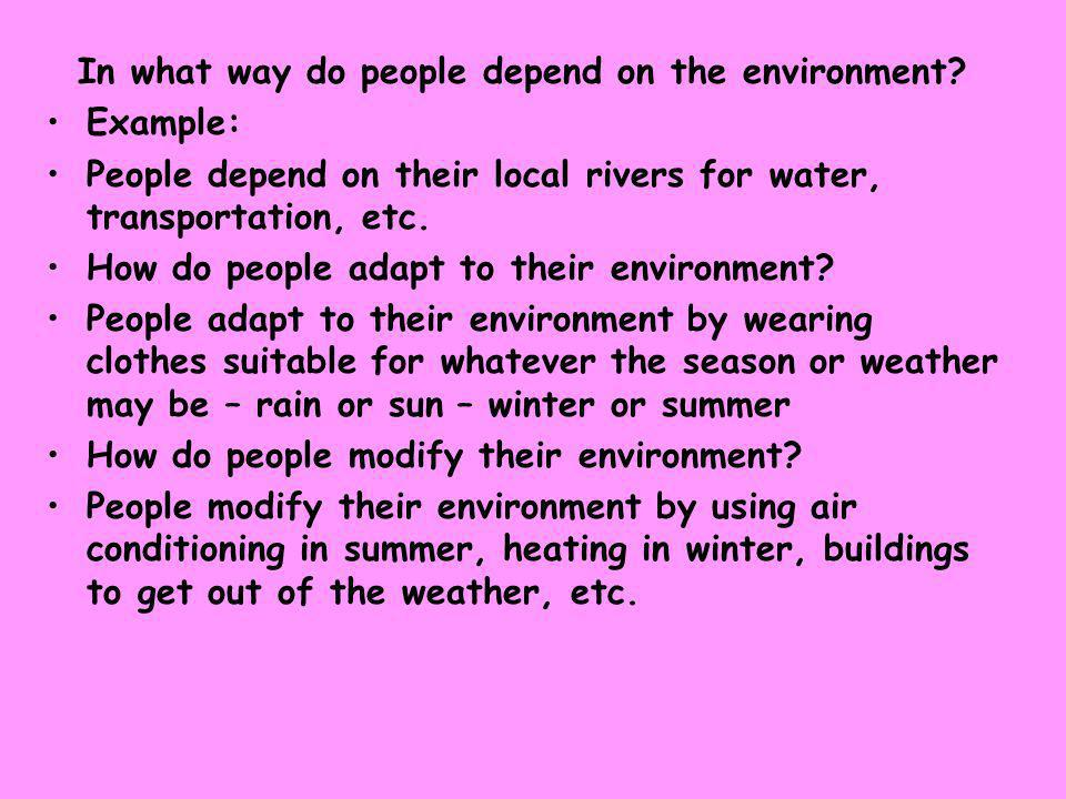 In what way do people depend on the environment