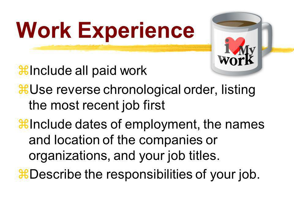 Work Experience Include all paid work