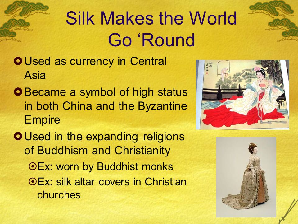 Silk Makes the World Go 'Round