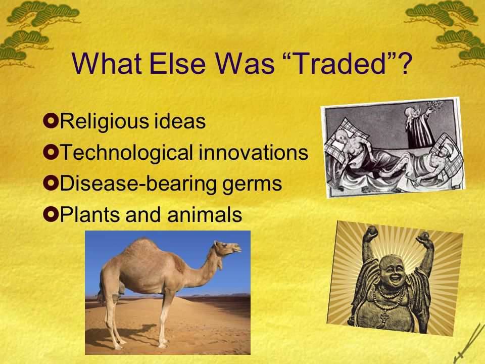 What Else Was Traded Religious ideas Technological innovations