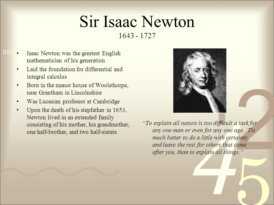 sir isaac newton 2 essay Sir isaac newton sir isaac newton was born in lincolnshire, near grantham, on december 25, 1642 his education took place at trinity college, in cambridge where he lived from 1661 to 1696.