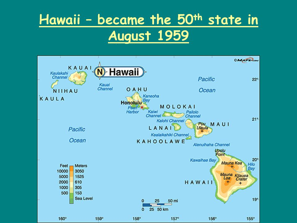 Hawaii – became the 50th state in August 1959