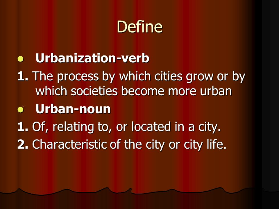 Define Urbanization-verb