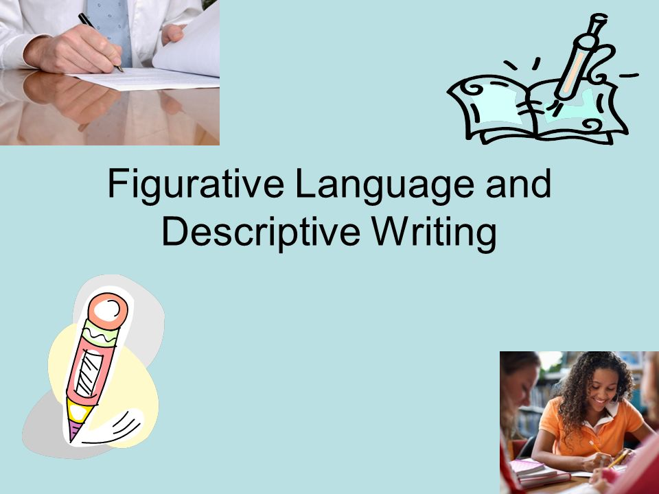 Figurative Language and Descriptive Writing