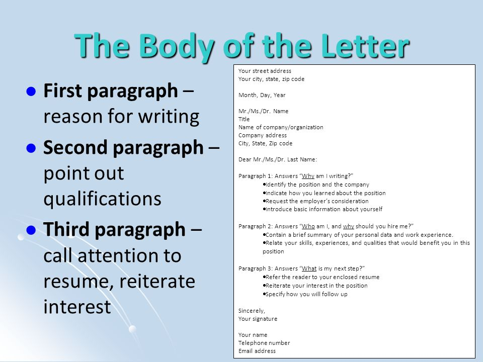 The Body of the Letter First paragraph – reason for writing